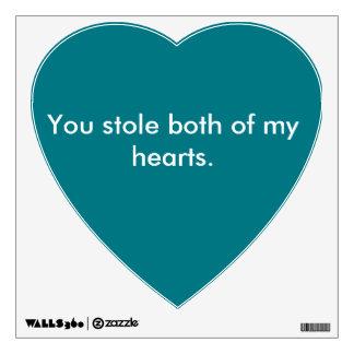 You stole my heart. wall sticker