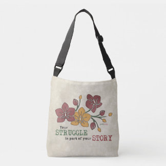 You Struggle is part of your Story Recovery Quote Crossbody Bag