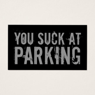 You Suck At Parking Black Business Card