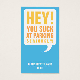 Funny Parking Cards - You suck at parking business card
