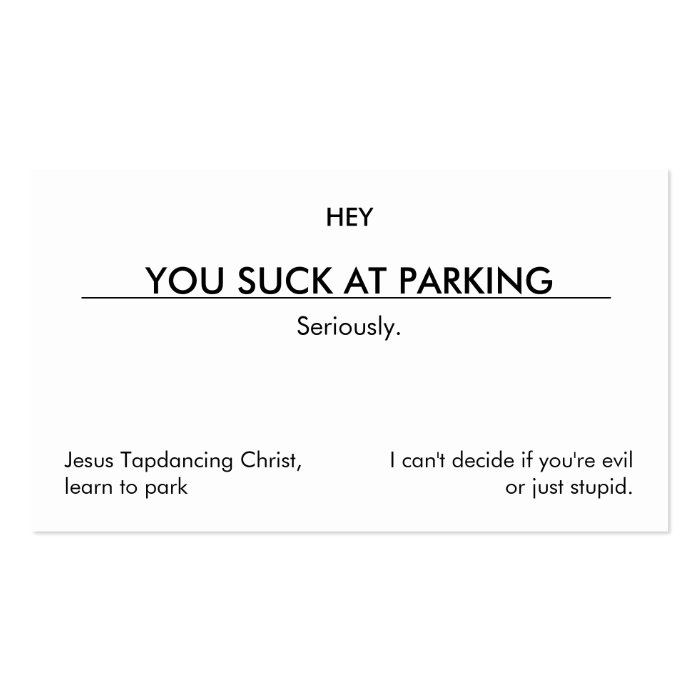 You suck at parking. (clean customizable version) business card