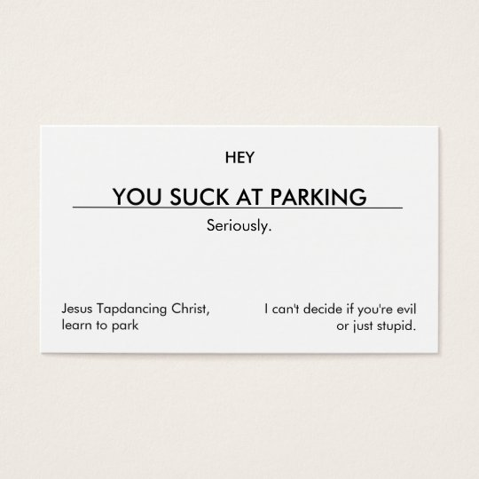 You Suck At Parking Clean Customizable Version Business Card