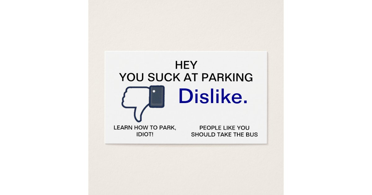 You Suck at Parking, Dislike Business Cards | Zazzle.com
