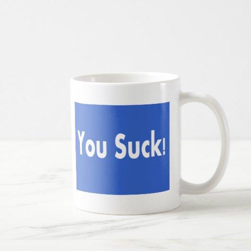 You Suck! Coffee Mug