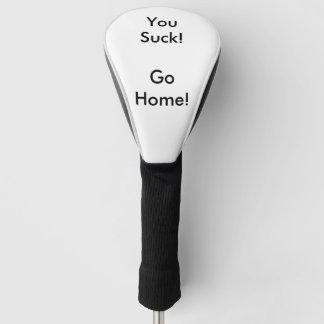 You Suck!  Go Home! Golf Head Cover