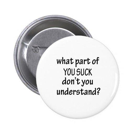 You Suck Pinback Button