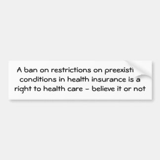 You support a right to health care car bumper sticker