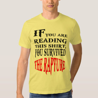 You survived the Rapture!  May 21, 2011 Tee Shirt