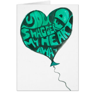 """You swaggered my heart away"" Card"