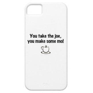 You take the joe, you make some mo! iPhone 5 covers