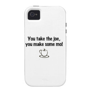 You take the joe, you make some mo! iPhone 4/4S cases