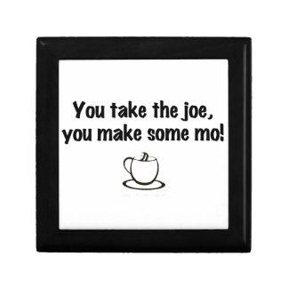 You take the joe, you make some mo! jewelry boxes