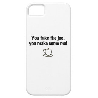 You take the joe, you make some mo! iPhone SE/5/5s case