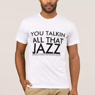 You Talkin All That Jazz Tee, ANGELODESTEFANO.COM T-Shirt
