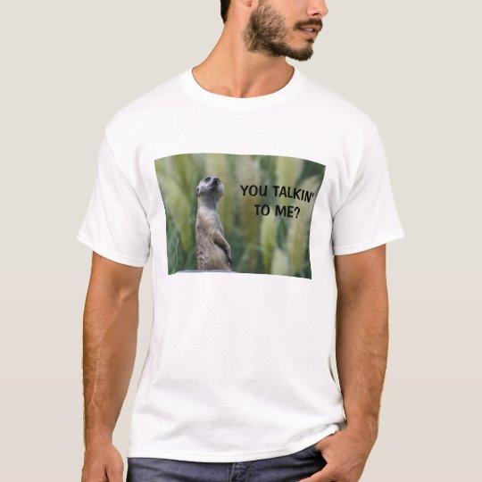 YOU TALKIN' TO ME? - shirt