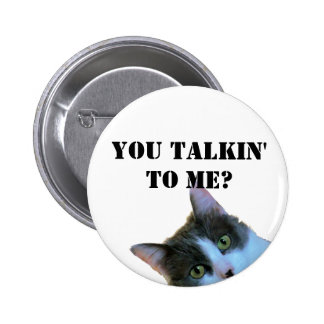 You Talkin' to Me? With Peeking Cat Pinback Button