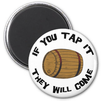 You Tap It They Will Come Magnet