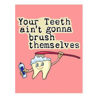 You Teeth Aint Gonna Brush Themselves Postcards