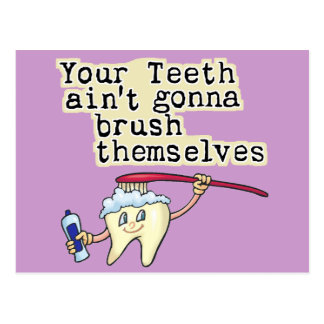 You Teeth Aint Gonna Brush Themselves Post Cards