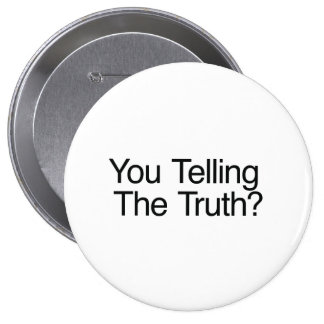 You Telling The Truth? Pin