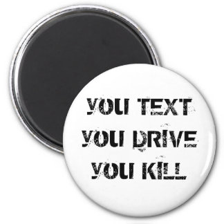 you TEXT you DRIVE you KILL Magnet