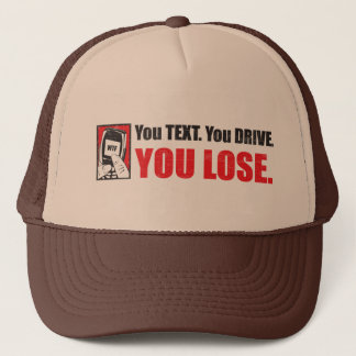 You Text. You Drive. You Lose.  Hat