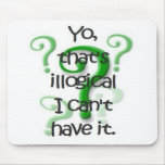 You That's Illogical Mouse Mat
