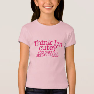 You think I'm cute? You should see my brain TEE