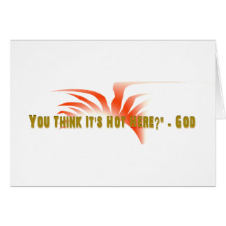 You Think It's Hot Here Greeting Card