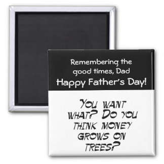 You think money grows on trees? 2 inch square magnet