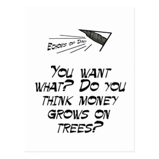 You think money grows on trees? postcard