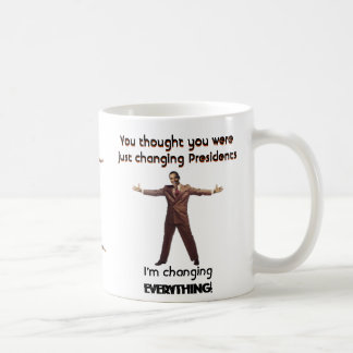You thought you were just changing Presidents Coffee Mug