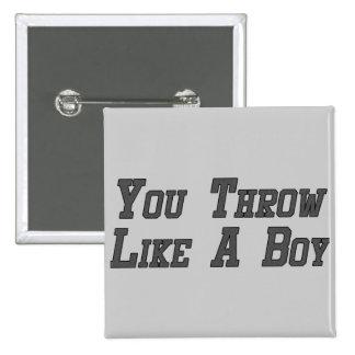You Throw Like a Boy Button
