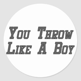 You Throw Like a Boy Classic Round Sticker