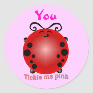 You Tickle Me Pink Classic Round Sticker