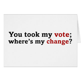 You took my vote but forgot my change card