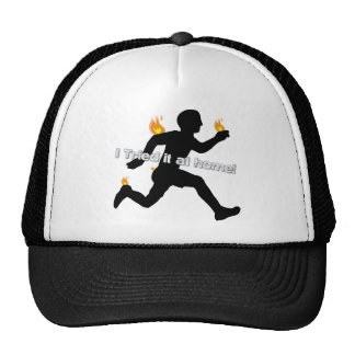 You Tried It At Home On Fire Silhoutte Trucker Hat