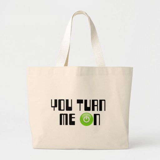 You turn me on canvas bags