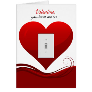you turn me on valentines day greeting card