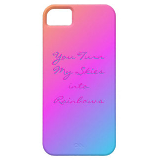 """""""You Turn my Skies into Rainbows"""" iPhone case"""