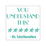 """[ Thumbnail: """"You Understand This!"""" + Custom Tutor Name Self-Inking Stamp ]"""