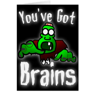 You ve Got Brains - white Greeting Cards