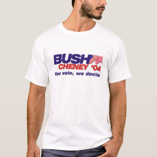 You Vote, We Decide T-Shirt