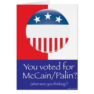 You Voted For McCain/Palin? Card1` Card