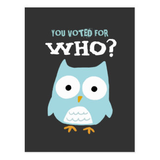YOU VOTED FOR WHO? POSTCARD