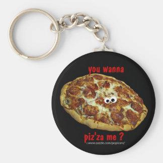 'you wanna piz'za me?' humorous parody Keychain