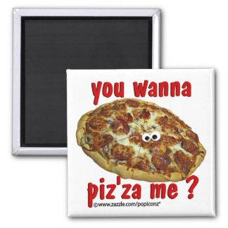 'you wanna piz'za me?' humorous parody Magnet