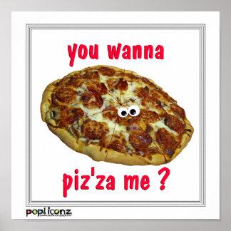 'you wanna piz'za me?' humorous parody Poster