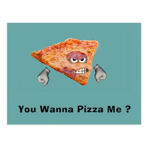 You Wanna Pizza Me ? Postcards