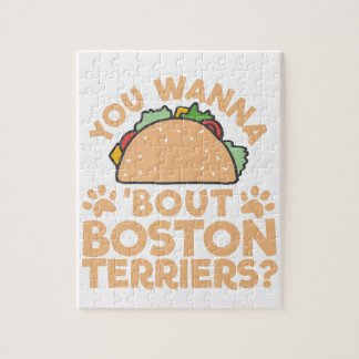 You Wanna Taco Bout Boston Terriers? Jigsaw Puzzle